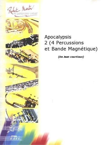 PARTITIONS CLASSIQUE ROBERT MARTIN COURTIOUX J    APOCALYPSIS 2 (4 PERCUSSIONS ET BANDE MAGNTIQUE) AUTRES CUIVRES