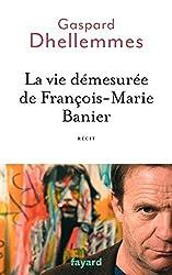 La vie démesurée de François-Marie Banier (Documents)