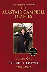 Diaries Volume One: Prelude to Power: 1 by Alastair Campbell (2011-01-06)