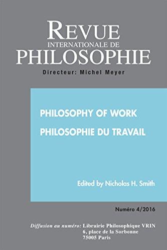 Revue internationale de philosophie 278 (4-2016) philosophy of work
