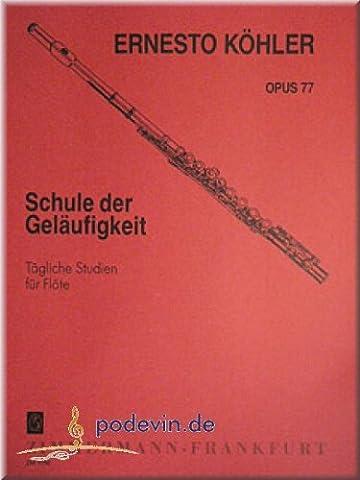 Ernesto Köhler - Schule der Geläufigkeit op. 77 - Flöte Noten [Musiknoten]