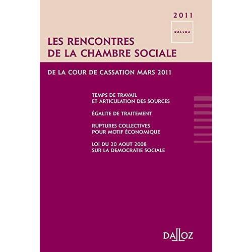 Les rencontres de la Chambre sociale de la Cour de Cassation. Mars 11 - 1ère édition: Mars 2011
