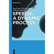 Speech: A dynamic process