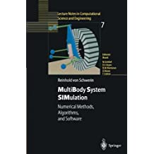 """MultiBody System Simulation: """"Numerical Methods, Algorithms, And Software"""" (Lecture Notes in Computational Science and Engineering, Band 7)"""