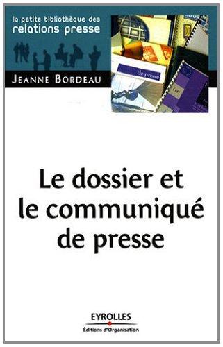 Le dossier et le communiqué de presse (La petite bibliothèque des relations presse)