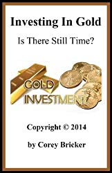 Investing In Gold: Is There Still Time?