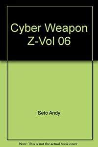 Cyber Weapon Z Edition simple Tome 6
