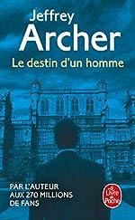 Le Destin d'un homme de Jeffrey Archer