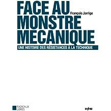 Face au monstre mécanique : Une histoire des résistances à la technique