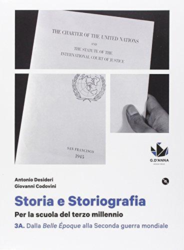 Storia e storiografia. Per le Scuole superiori. Con e-book. Con espansione online: 3