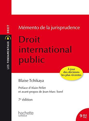 Les Fondamentaux - Mémento de la jurisprudence Droit International Public par Blaise Tchikaya