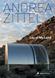 Andrea Zittel: Lay of My Land