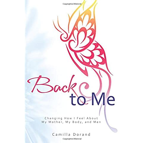 Back to Me: Changing How I Feel About My Mother, My Body, and Men