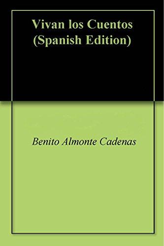 Vivan los Cuentos por Benito Almonte Cadenas