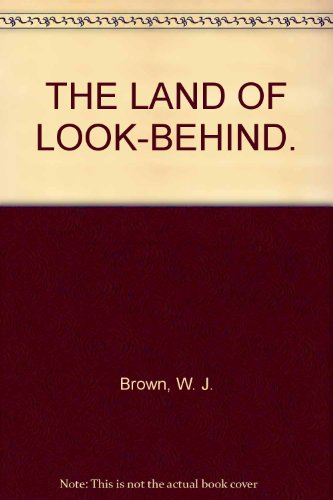 THE LAND OF LOOK-BEHIND.