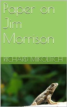 Paper on Jim Morrison (English Edition) par [Mikolitch, Richard]
