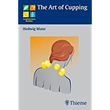 The Art of Cupping (Complementary Medicine (Thieme Paperback))