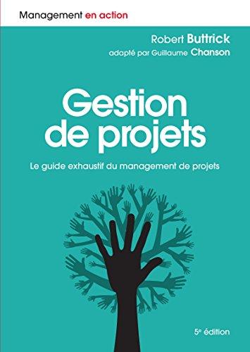 Gestion de projets: Le guide exhaustif du management de projets (Management en action) par Guillaume Chanson