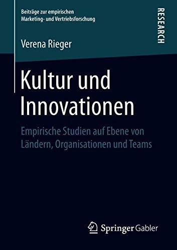 Kultur und Innovationen: Empirische Studien auf Ebene von Ländern, Organisationen und Teams (Beiträge zur empirischen Marketing- und Vertriebsforschung)