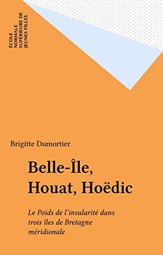 Belle-Île, Houat, Hoëdic: Le Poids de l'insu...