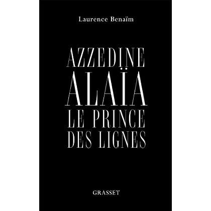 Azzedine Alaïa, le prince des lignes: essai