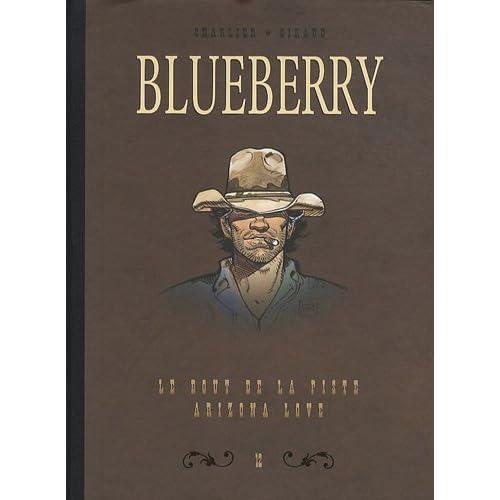 Blueberry, Tome 12 : Diptyque : Le bout de la piste; Arizona love