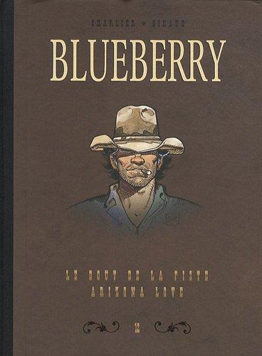 Blueberry, Tome 12 : Diptyque : Le bout de la piste; Arizona love par Jean-Michel Charlier, Jean Giraud