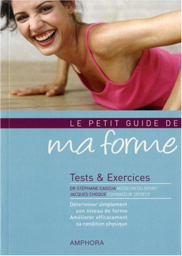 Le petit guide de ma forme : Tests et exercices
