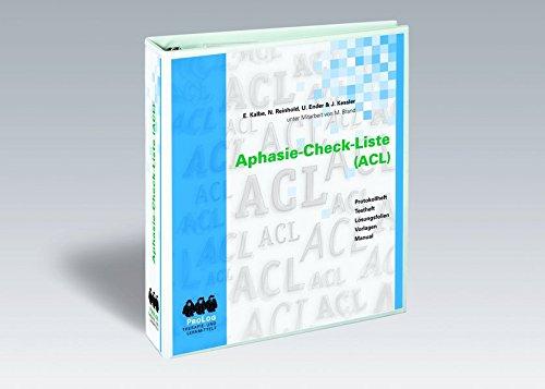 Aphasie-Check-Liste (ACL): ACL - Modern, normiert, standardisiert, systematisch, zeitökonomisch und effizient