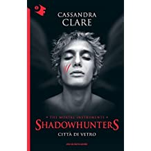 Città di vetro. Shadowhunters. The mortal instruments: 3