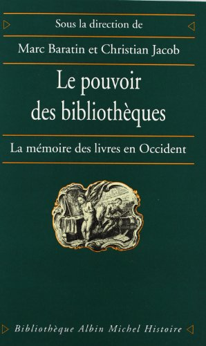 Le Pouvoir des bibliothèques : La Mémoire des livres en Occident par Collectif