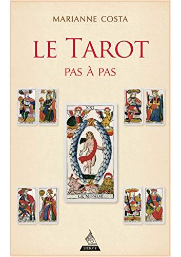 Le tarot pas à pas : Iconographie, histoire, interprétation, lecture, par  Marianne Costa