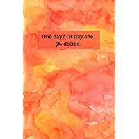 One Day? Or Day One: Sketchbook for Artist ~ Funky Novelty Gift for Art Lovers, Small Blank Sketch Book