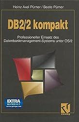 DB2/2 kompakt: Professioneller Einsatz des Datenbankmanagement-Systems unter OS/2 (German Edition)
