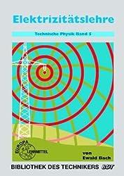 Technische Physik, 5 Bde., Bd.5, Elektrizitätslehre