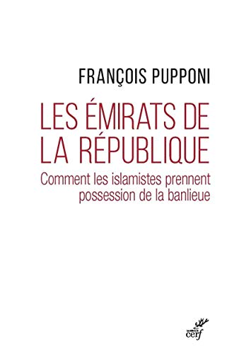 Les émirats de la République - Comment les islamistes prennent possession de la banlieu