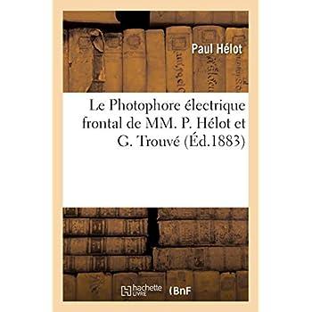 Le Photophore électrique frontal de MM. P. Hélot et G. Trouvé