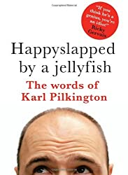 Happyslapped by a Jellyfish by Karl Pilkington (2007-10-04)
