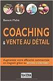 Telecharger Livres Coaching vente au detail Augmentez votre efficacite en magasin grace au Retail coaching de Benoit Mahe 12 avril 2012 (PDF,EPUB,MOBI) gratuits en Francaise