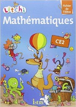 Litchi Mathématiques CE2 - Fichier élève - Edition 2013 de Catherine Vilaro,Didier Fritz ( 20 mars 2013 )