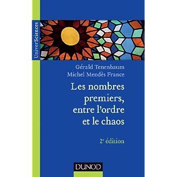 Les nombres premiers, entre l'ordre et le chaos - 2e éd.