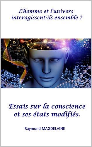 Couverture du livre Essais sur la conscience: Et ses états modifiés