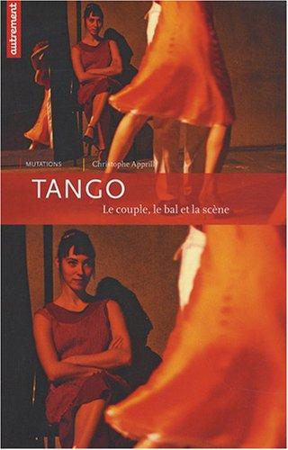 Tango : Le couple, le bal et la scène