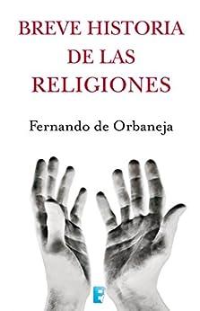 Breve historia de las religiones de [de Orbaneja, Fernando]