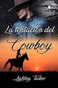 La tentación del Cowboy par Lighling Tucker