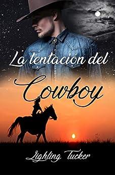 La Tentación Del Cowboy por Lighling Tucker epub