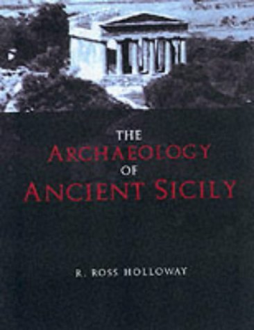 The Archaeology of Ancient Sicily by R. Ross Holloway (29-Jun-2000) Paperback