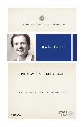 Primavera silenciosa (Clásicos de la Ciencia y la Tecnología) por Rachel Carson
