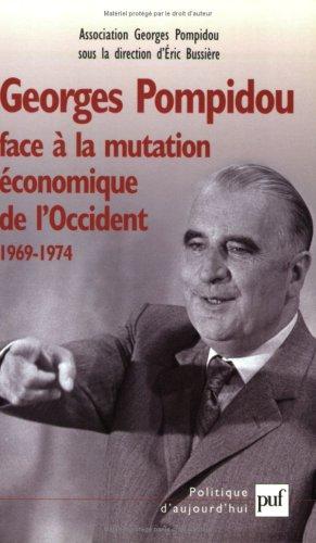 Georges Pompidou face  la mutation conomique de l'Occident, 1969-1974