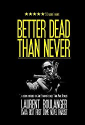 Better Dead Than Never (English Edition)